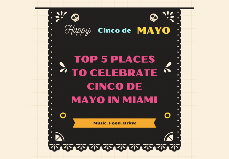 Top 5 Spots to Celebrate Cinco De May in Miami 2021