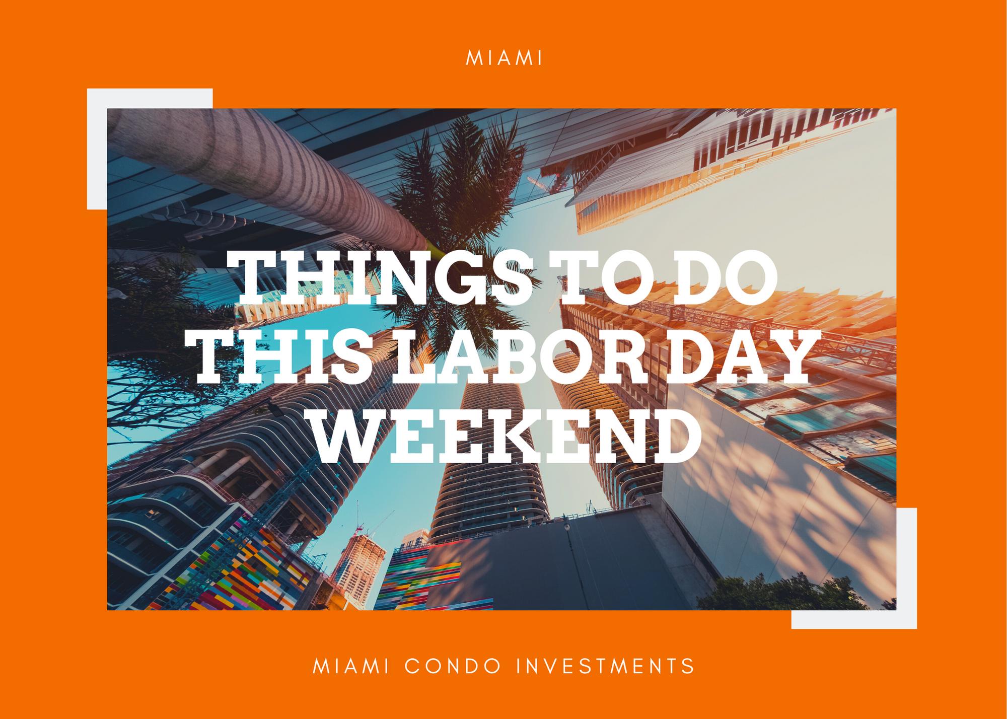 Miami Labor Day Weekend Ideas